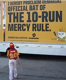 Mobile billboard advertising10-Run Mercy Rule